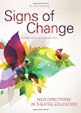 Signs of Change: New Directions in Theatre Education