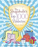 The Shopaholics Top 1000 Websites: Your Guide to the Very Best Online Shopping