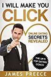 Online Dating Secrets Revealed : I Will Make You Click: by UK's top Dating Expert and Dating Coach (Dating and Relationship Expert Secrets Book 2)