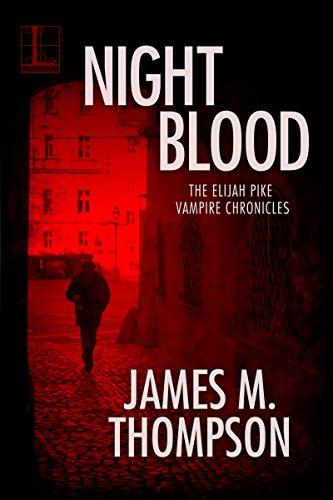 Night Blood (Elijah Pike Vampire Chronicles)