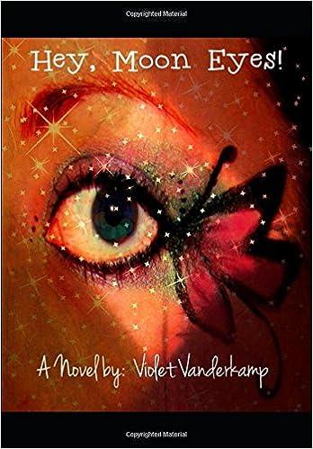 Hey, Moon Eyes!: Violet Vanderkamp: 9781980621058: Amazon com: Books