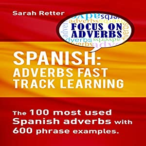 Spanish: Adverbs Fast Track Learning Audiobook