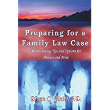 Preparing for a Family Law Case: Money-Saving Tips and Options for Divorce and More