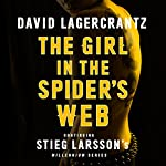 The Girl in the Spider's Web: Millennium Series, Book 4  | David Lagercrantz,George Goulding - translator