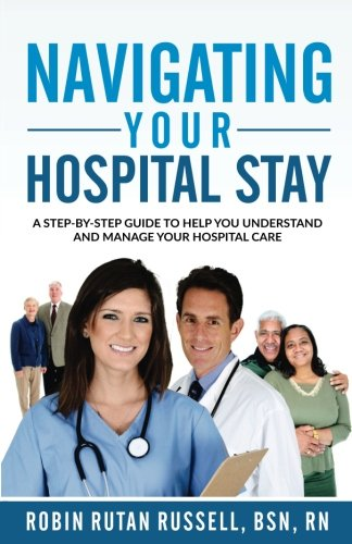 Navigating Your Hospital Stay: A Step-By-Step Guide To Help You Understand and Manage Your Hospital - Care Hospital
