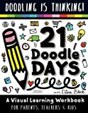 21 Doodle Days: A Visual Learning Workbook for Teachers, Parents & Kids