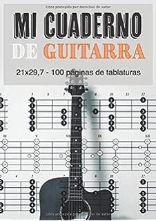 Mi Cuaderno de Guitarra: A4 21 x 29,7 - 100 páginas de tablaturas ...