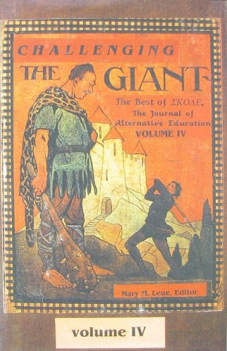 Challenging the Giant: The Best of SKOLE, the Journal of Alternative Education, Vol. 4