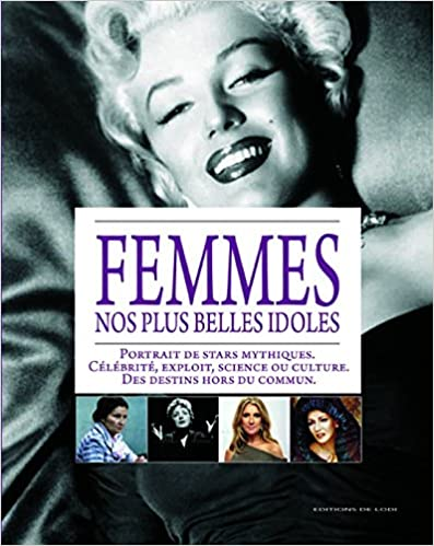 En ligne téléchargement gratuit Femmes, nos plus belles idoles : Portrait de stars mythiques : célébrité, exploit, science ou culture, des destins hors du commun pdf, epub