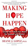 Making Hope Happen: Create the Future You Want for