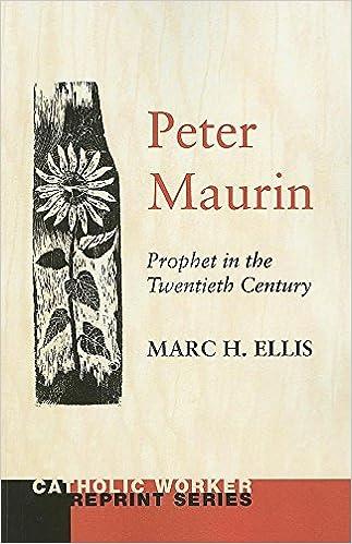 Peter Maurin: Prophet in the Twentieth Century (Catholic Worker Reprint)