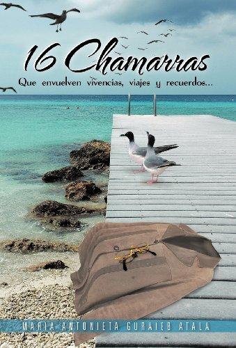 Descargar Libro 16 Chamarras: Que Envuelven Vivencias, Viajes Y Recuerdos... Maria Antonieta Guraieb Atala