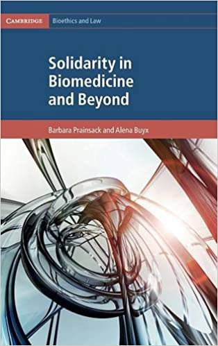 Solidarity in Biomedicine and Beyond (Cambridge Bioethics and Law)