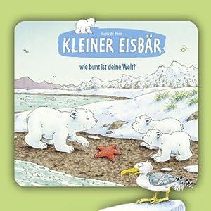 Kleiner Eisbär: Wie bunt ist deine Welt? Hörspiel