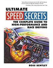 Ultimate Speed Secrets: The Complete Guide to High-Performance and Race Driving
