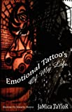 Emotional Tattoo's of My Life, Jamica Taylor, 0615331076
