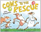 Cows to the Rescue, John Himmelman, 0805092498