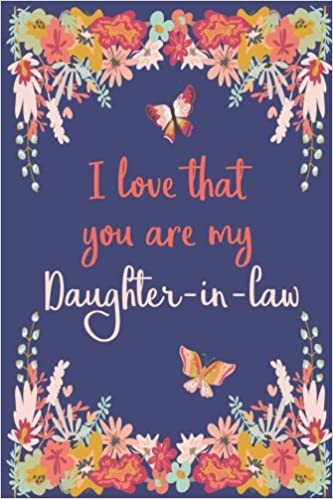 I Love That Youre My Daughter In Law Journal For Daughter In Law