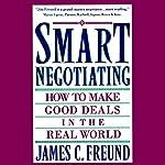 Smart Negotiating   James C. Freund