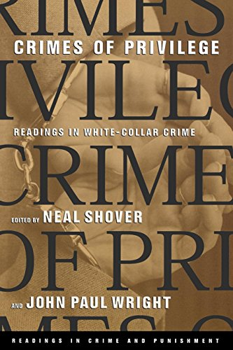 Crimes of Privilege: Readings in White-Collar Crime (Readings in Crime and Punishment)