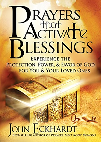 Prayers that Activate Blessings: Experience the Protection, Power & Favor of God for You & Your Loved Ones (Prayer For Favor With God And Man)