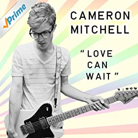 Amazon.com: Love Can Wait: Cameron Mitchell: MP3 Downloads
