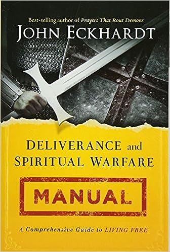 Deliverance and Spiritual Warfare Manual: A Comprehensive Guide to