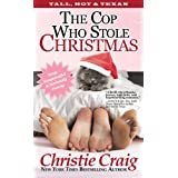 The Cop Who Stole Christmas (Tall, Hot & Texan Book 2)