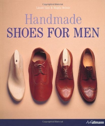 Handmade Shoes for Men by Lazlo Vass (Oct 1 2010)