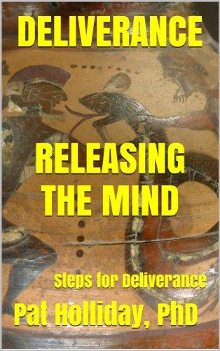 DELIVERANCE RELEASING THE MIND: Steps for Deliverance
