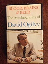 Blood, Brains & Beer: The Autobiography of David Ogilvy