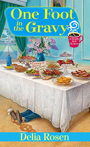 One Foot In The Gravy:: A Deadly Deli - Rose English Gravy