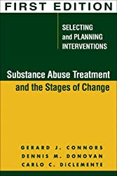 Substance Abuse Treatment and the Stages of Change: Selecting and Planning Interventions (The Guilford Substance Abuse Series)