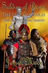 Soldier of Rome: The Last Campaign: Book Six of the Artorian Chronicles