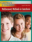 Multisensory Methods in Catechesis, Joseph D. White, 1592762891