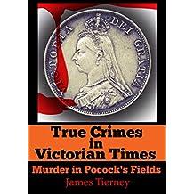 True Crimes in Victorian Times: Murder in Pocock's Fields