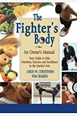 The Fighter's Body: An Owner's Manual by Loren W. Christensen (2016-03-18) Paperback