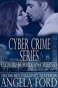 Cyber Crime Series: Closure-Forbidden-Obsessed by [Ford, Angela]
