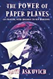 The Power of Paper Planes, Dave Askuvich, 1440128057