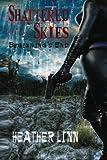 Shattered Skies: Beginning's End, Heather Linn, 1481268384