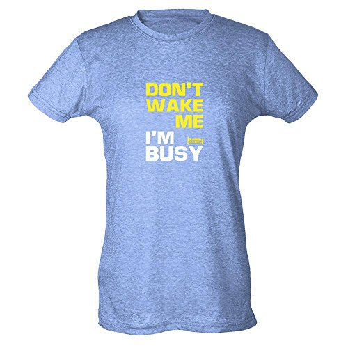 Plain Lazy Don't Wake Me I'm Busy Heather Blue XL Womens T-Shirt by Pop Threads