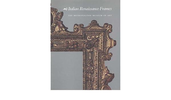Italian Renaissance Frames: Amazon.es: Timothy J. Newbery, George ...