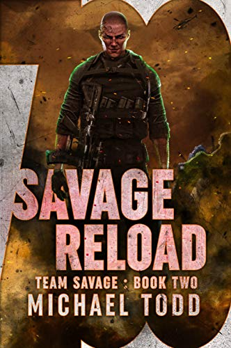 Savage Reload (Team Savage Book 2) by [Todd, Michael, Anderle, Michael]