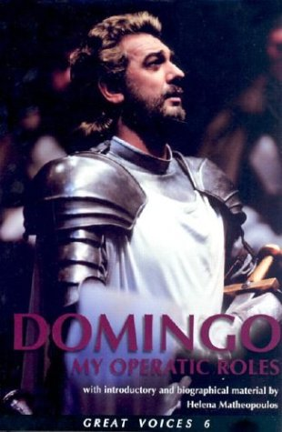 Placido Domingo: My Operatic Roles (Great Voices 6)