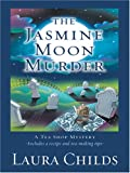 The Jasmine Moon Murder, Laura Childs, 1587248743