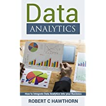 Data Analytics: How to Integrate Data Analytics into Your Business
