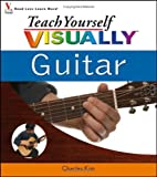 Teach Yourself VISUALLY Guitar, Charles Kim, 076459642X