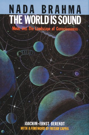 Nada Brahma: The World Is Sound : Music and the Landscape of Consciousness (English and German ()