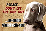Weimaraner - Don't let the Dog Out... Realistic Pet Image 9x6 Wooden Indoor Pet Dog Sign Plaque. Ships from Ontario, Canada.