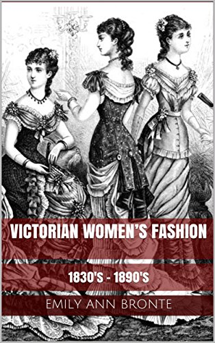 The Proper Victorian Lady: A Research Paper and Tutorial on How to Dress as a Victorian Lady